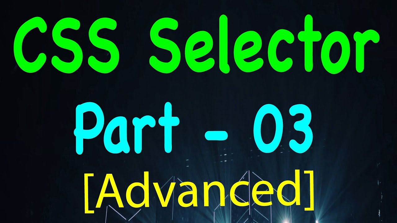 Using Classes With CSS Selector to Find Elements - Advanced CSS Selectors for Automation (Part 3)