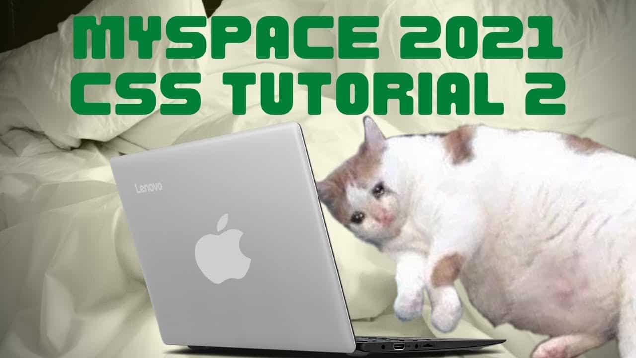 MYSPACE CSS TUTORIAL 2021 PART 2