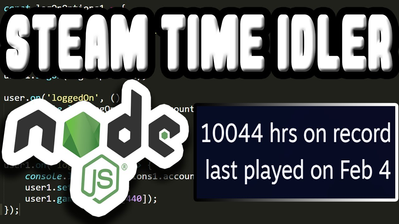 How to Make Your Own Steam Idle Master, Programming Steam Hours Booster   Simple Node JS Tutorial