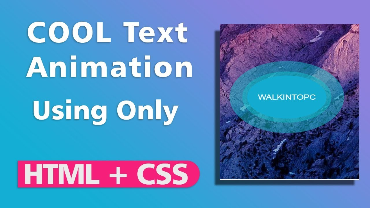 Cool Text Animation Effect Using HTML & CSS Only | HTML & CSS Tutorials |  WalkIntoPC
