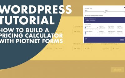 Do It Yourself – Tutorials – How to build a Pricing Calculator for your WordPress website, using the Piotnet Forms Pro
