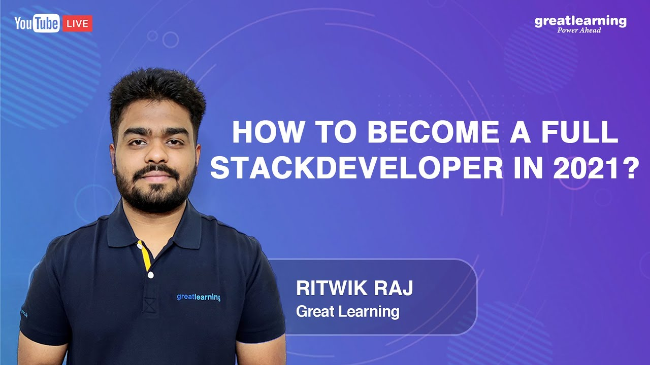 How to become a Full Stack Developer in 2021? | Full Stack Web Developer tutorial | Great Learning