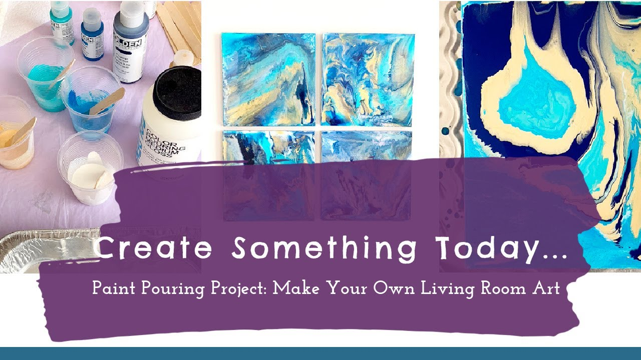 Paint Pouring Project:  Make Your Own Living Room Art
