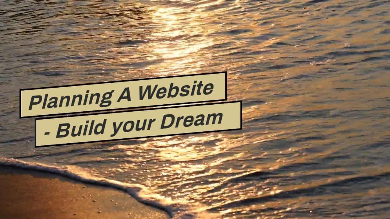 Planning A Website - Build your Dream Site