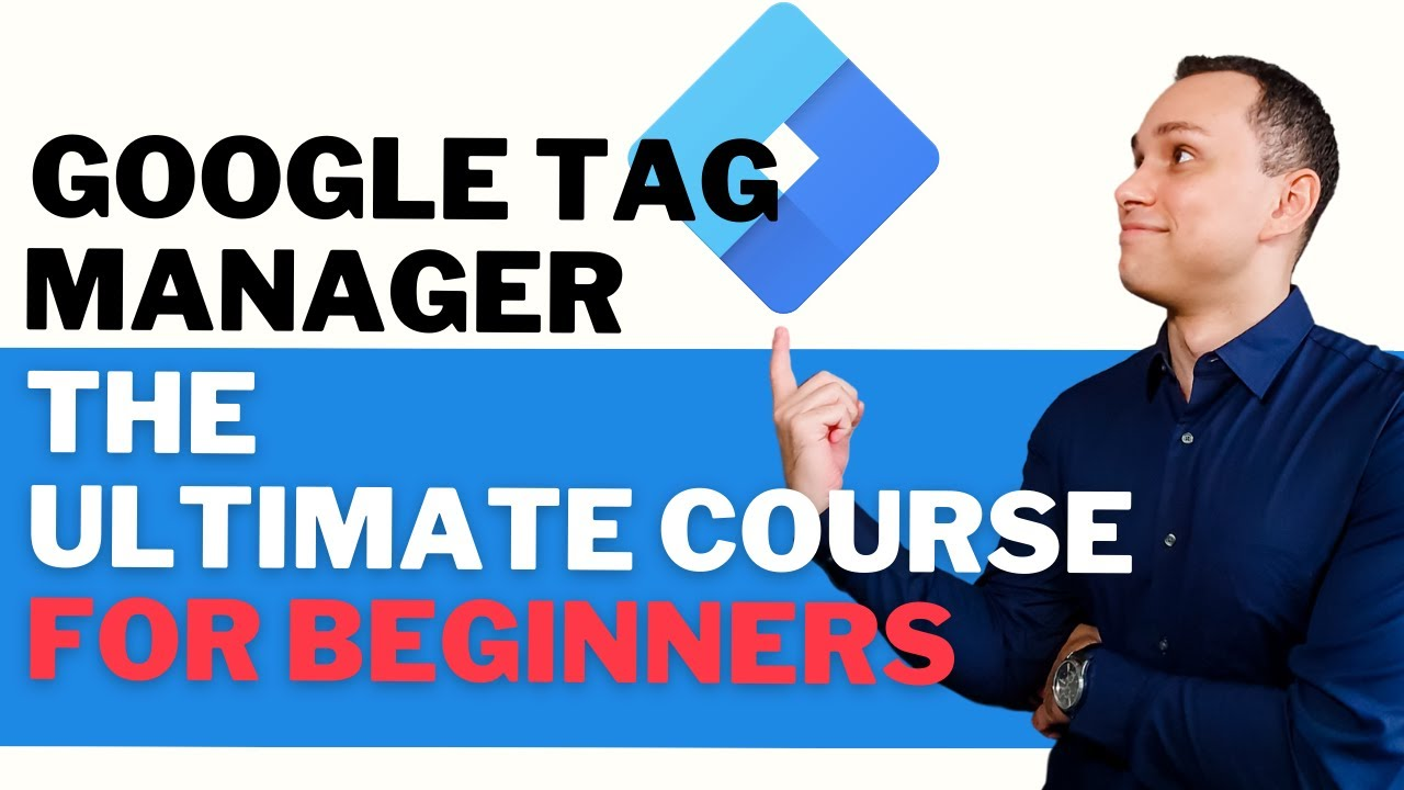 Google Tag Manager 2021: Ultimate Beginners Tutorial (Setup, Install, Launch, Troubleshoot)