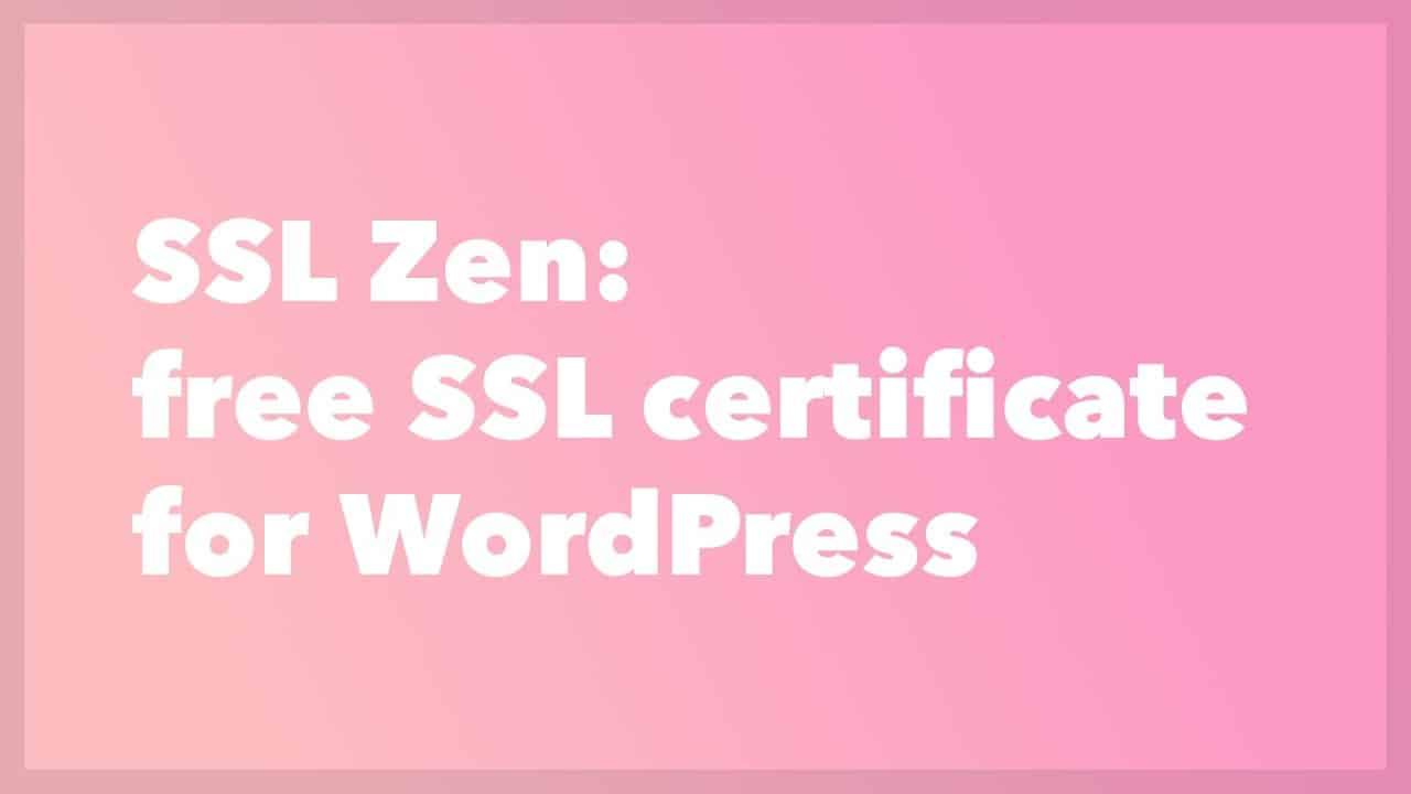 SSL Zen: free HTTPS SSL certificate for WordPress tutorial
