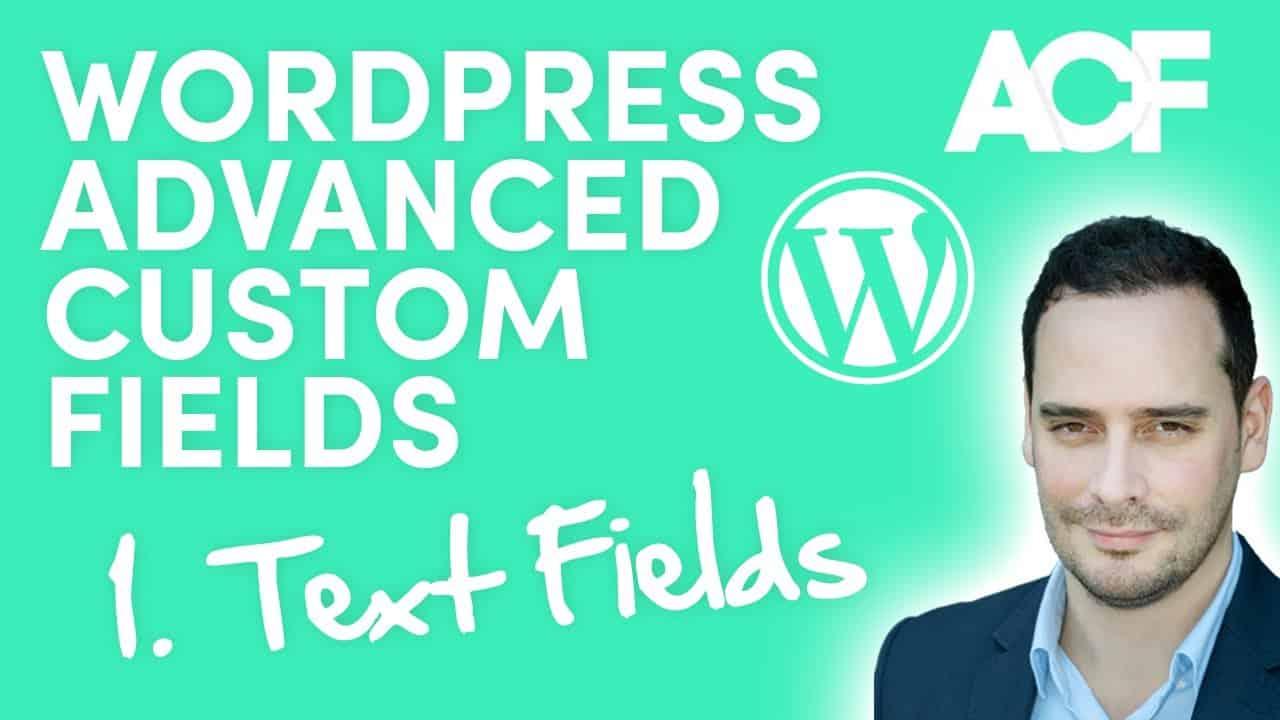 WordPress Advanced Custom Fields for Beginners - Part One