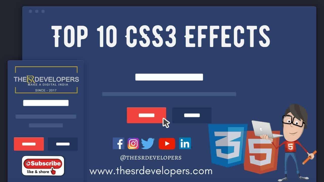 Top 10 CSS 3 effects #thesrdevelopers #webdesign #webdevelopement #CSS3 #HTML #Website #Effects