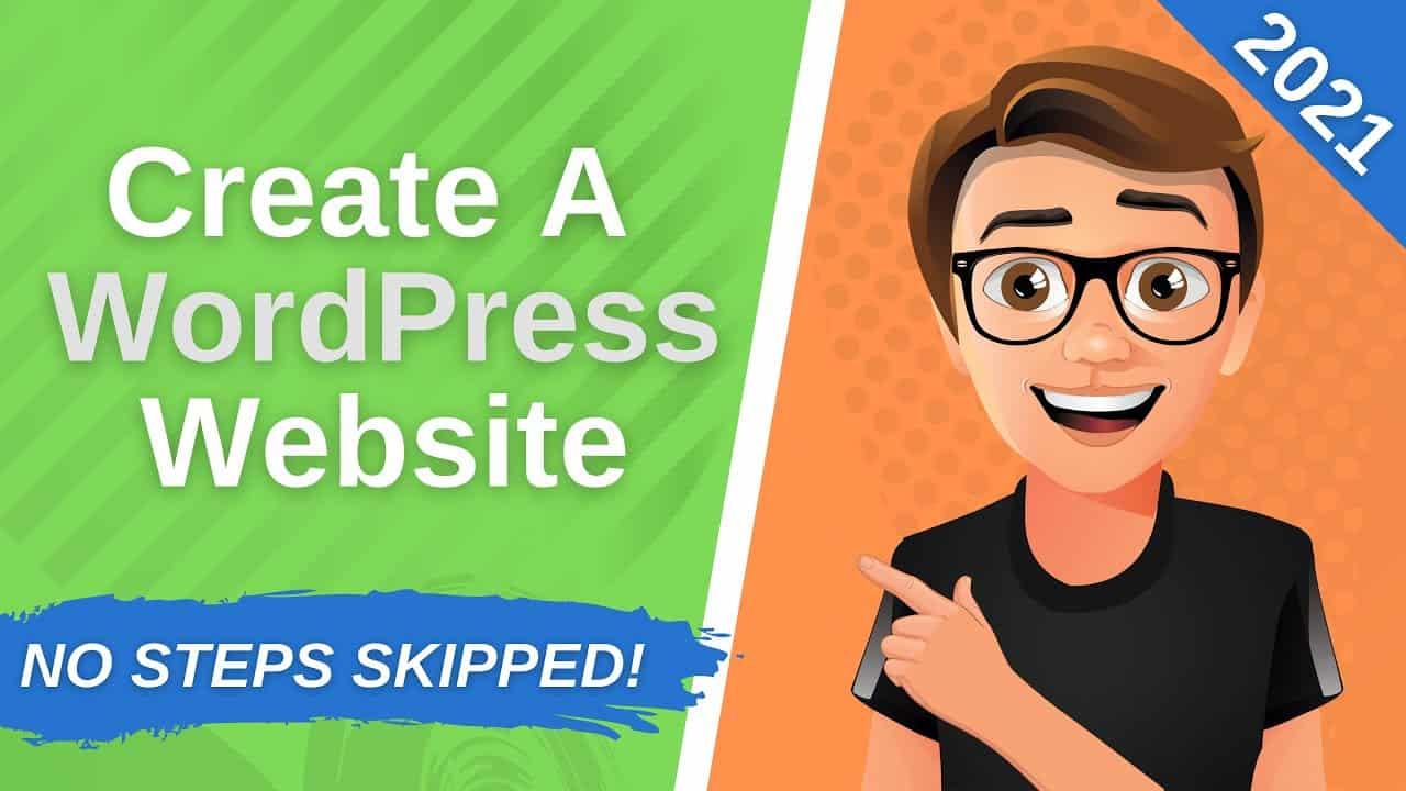 How To Create A WordPress Website 2021 [WordPress Website Tutorial 2021]