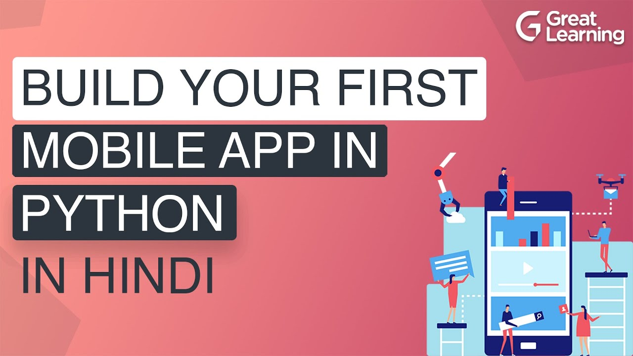 Build your first mobile app in Python | App Development tutorial for Beginners | Great Learning