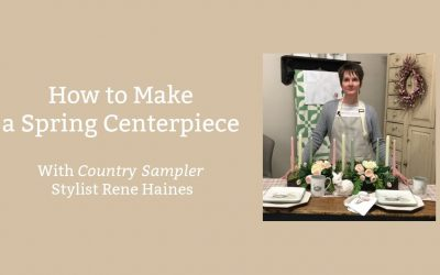 Do It Yourself – Tutorials – Create a Spring Centerpiece | a Country Sampler Tutorial
