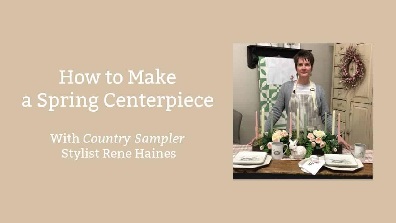 Create a Spring Centerpiece | a Country Sampler Tutorial