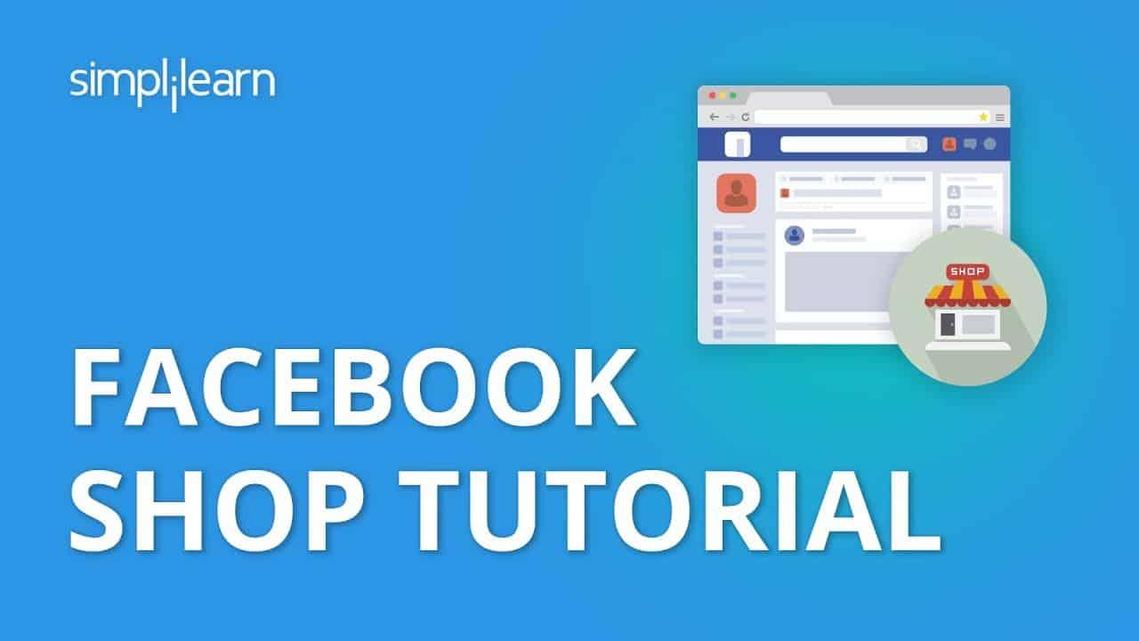 Facebook Shop Tutorial 2020 | Facebook Shop Setup | How to Set up A Facebook Shop Page?| Simplilearn