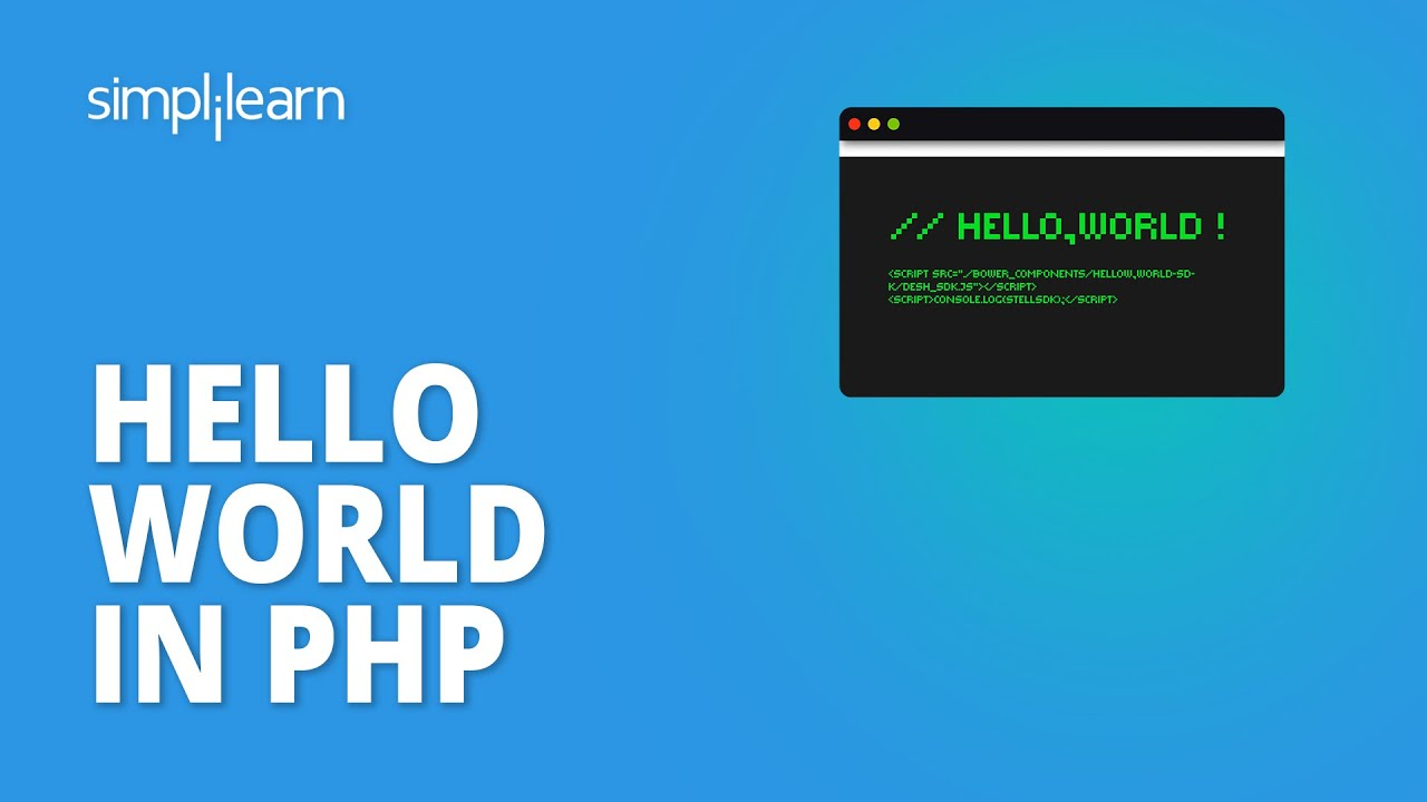 Hello World In PHP | How To Run PHP Hello World Program | PHP Tutorial For Beginners | Simplilearn
