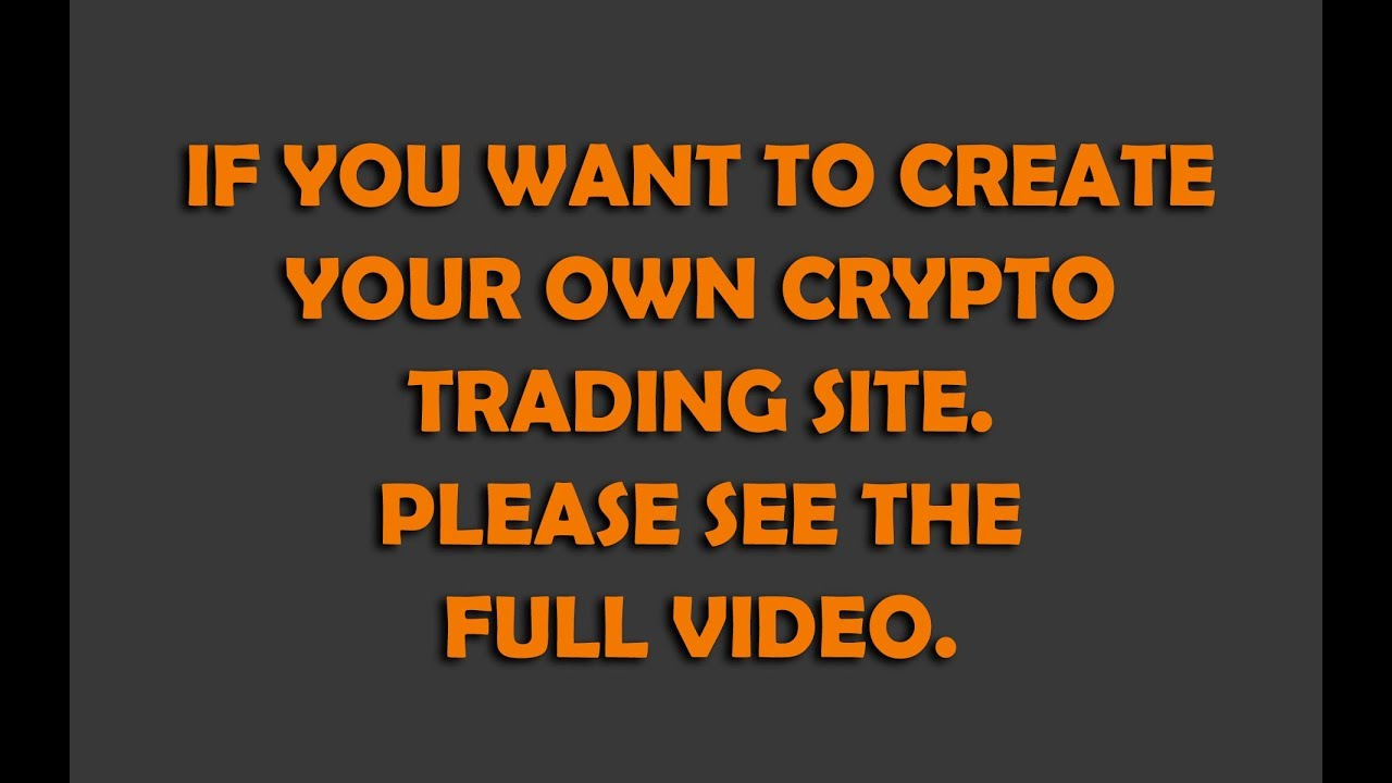 How to create your own cryptocurrency trading website