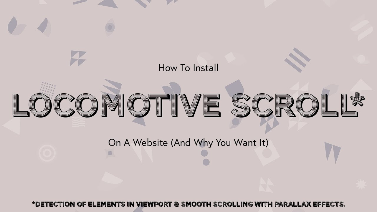 Locomotive Scroll 4.0 Tutorial   Incredible smooth scroll + parallax for your website!