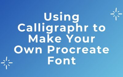 Do It Yourself – Tutorials – Using Calligraphr to Make Your Own Procreate Font