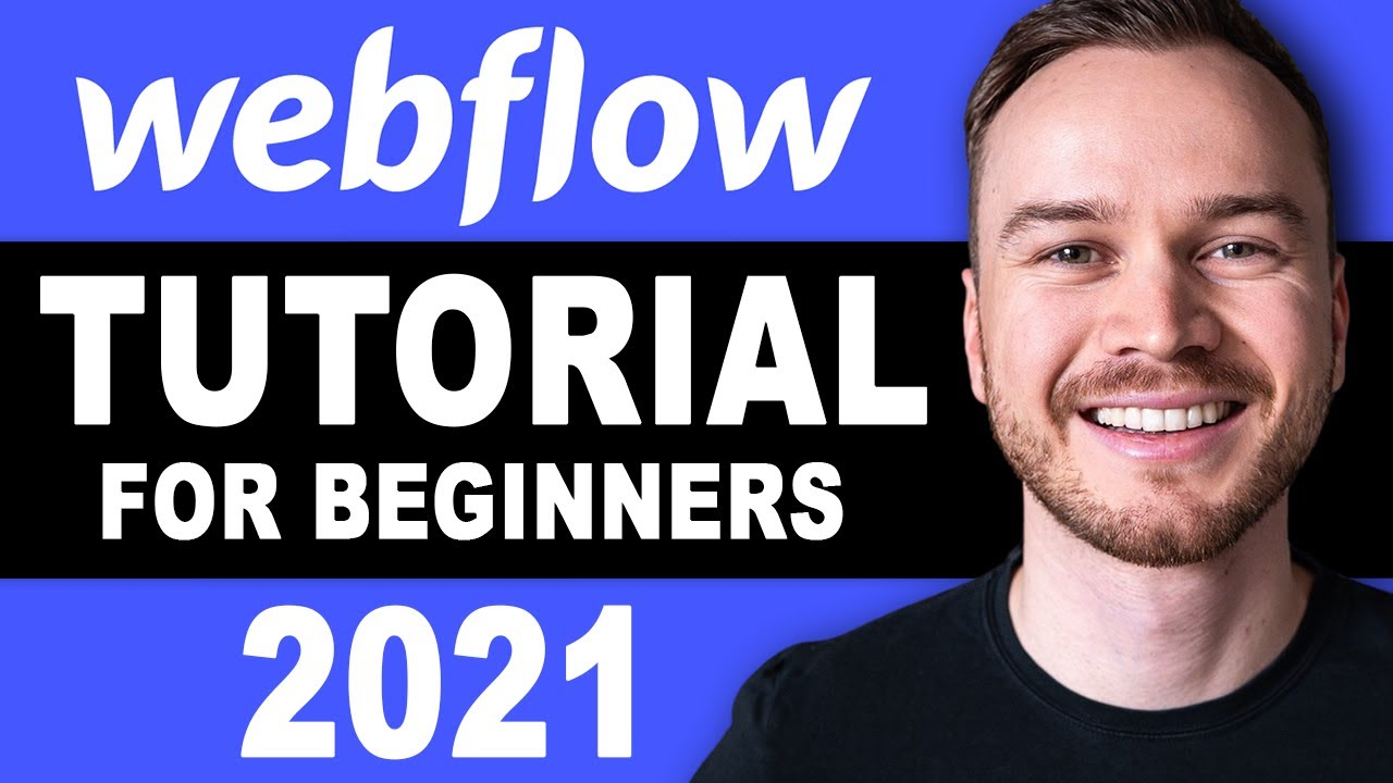 Webflow Tutorial For Beginners 2021 [FULL STEP-BY-STEP TUTORIAL]