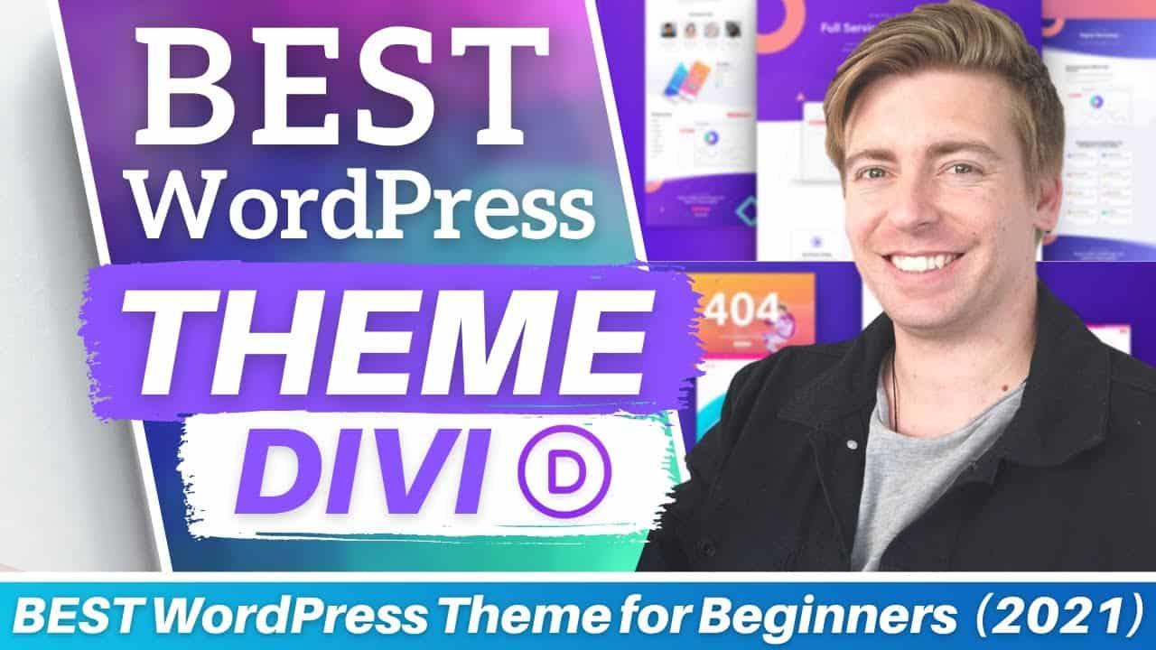 BEST WordPress Theme for Beginners   Divi Theme & Divi Builder Guide [2021]