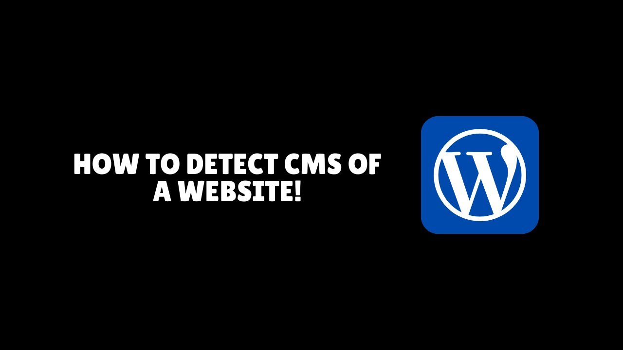 How To Detect CMS Of A Website!