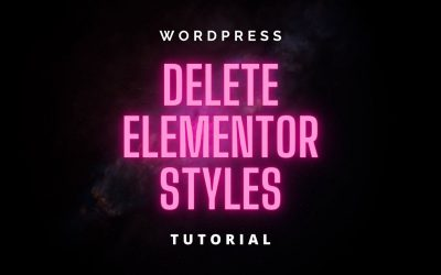 WordPress For Beginners – How to Delete All Elementor Styles and Templates