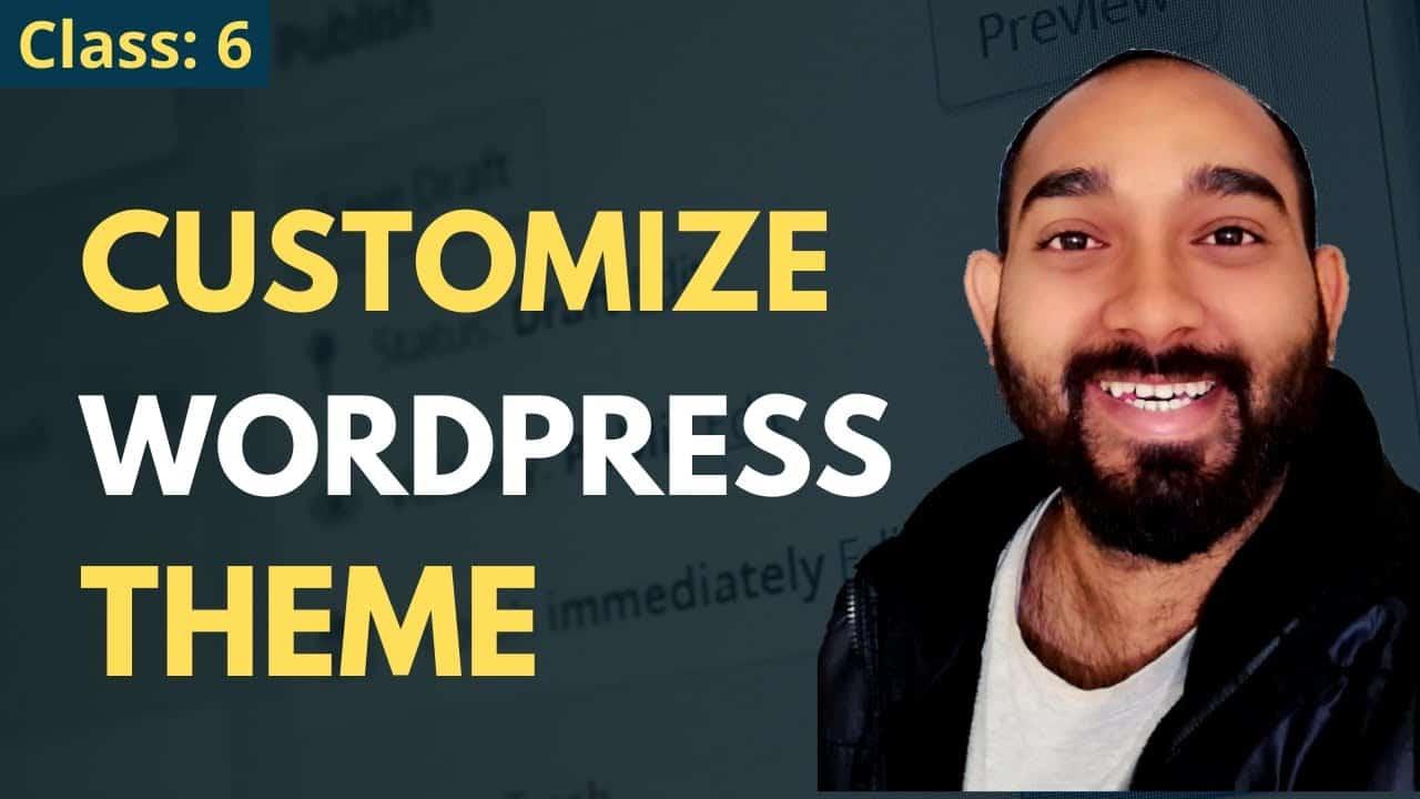 WordPress Theme Customization Tutorial for Beginners | WordPress Beginner to Advanced Course #6