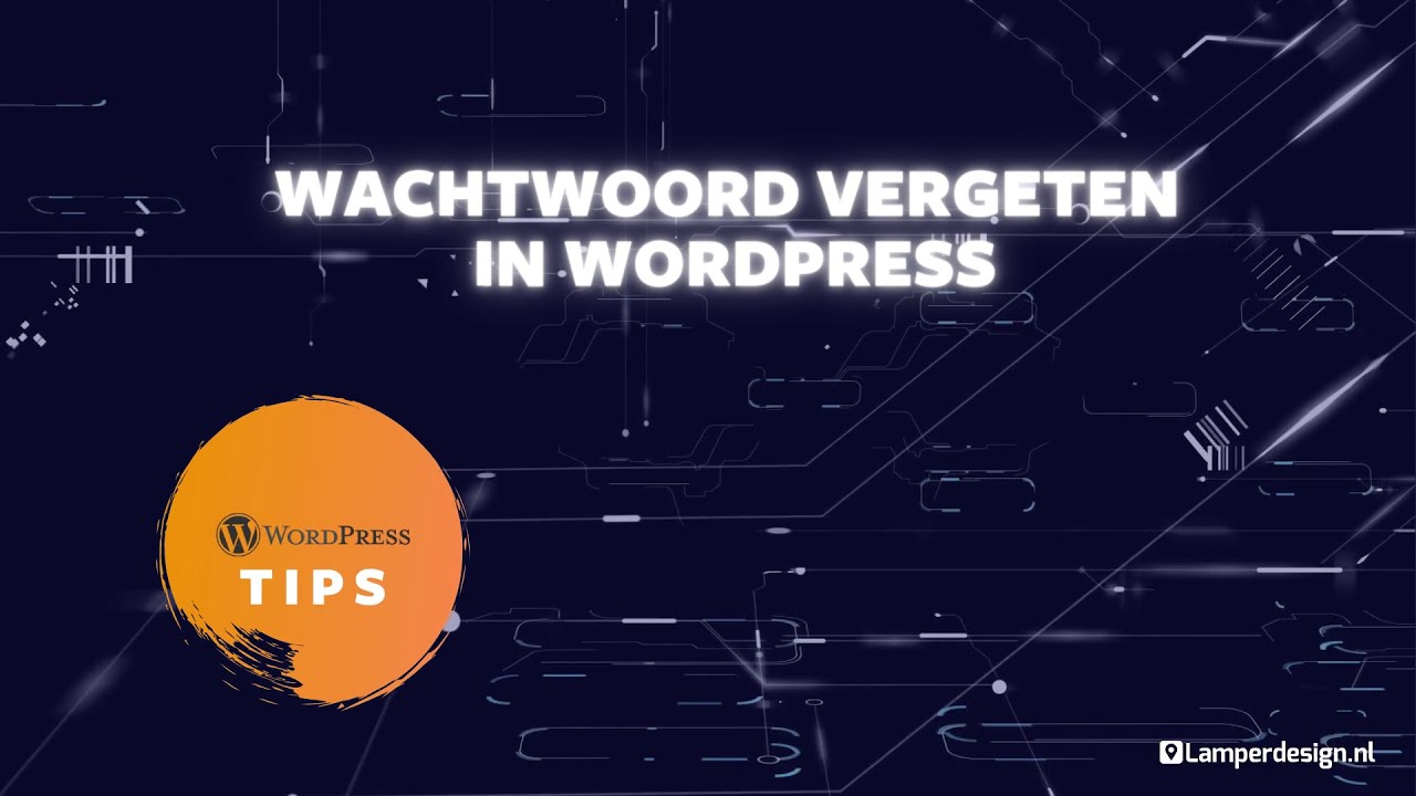 WordPress Tutorial #35: Wachtwoord vergeten - Password reset - WordPress Tips | Lamper Design