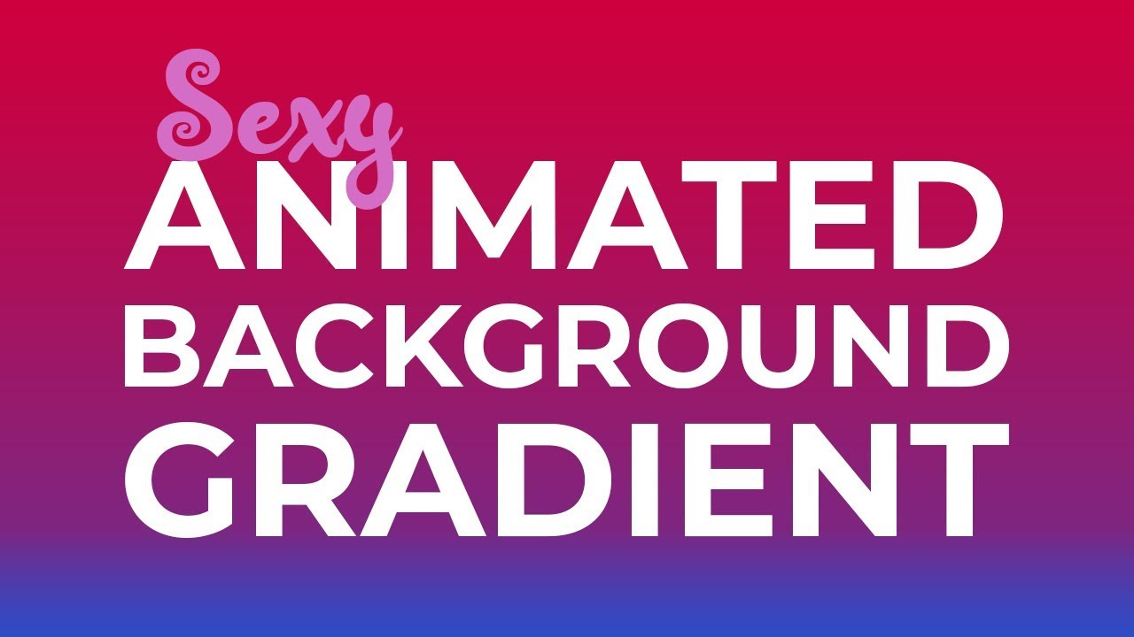 Sexy Animated Background Gradient - CSS Tutorial