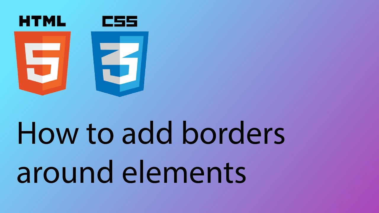 HTML & CSS 2020 Tutorial 15 - How to add borders around elements
