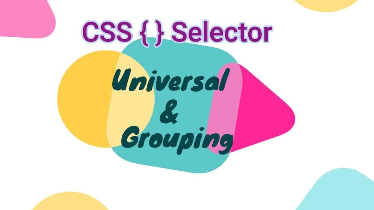 CSS Selector Universal & Grouping   CSS Selector Tutorial 2021   CSS Beginner