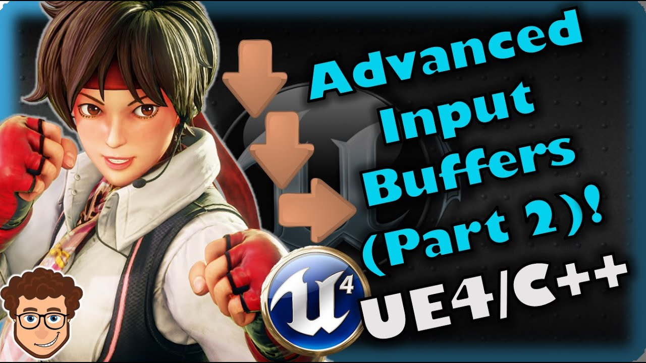 Advanced Input System (Part 2) | How To Make YOUR OWN Fighting Game! | UE4 and C++ Tutorial, Part 64