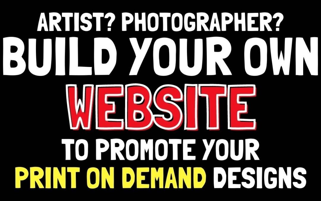 Do It Yourself – Tutorials – Build your OWN Website (Domain & Hosting) To Promote Your Print on Demand Art