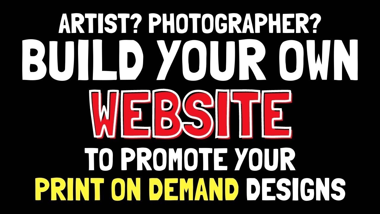 Build your OWN Website (Domain & Hosting) To Promote Your Print on Demand Art