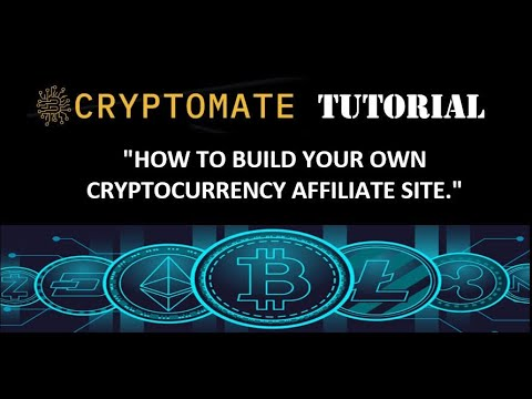 CRYPTOMATE TUTORIAL - HOW TO BUILD YOUR OWN CRYPTOCURRENCY AFFILIATE SITE AND EARN MONEY.