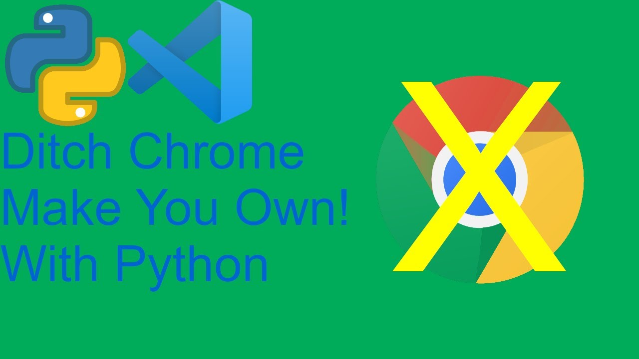 Ditch Chrome Make Your Own! | Python Web Browser Tutorial | Fun Noober