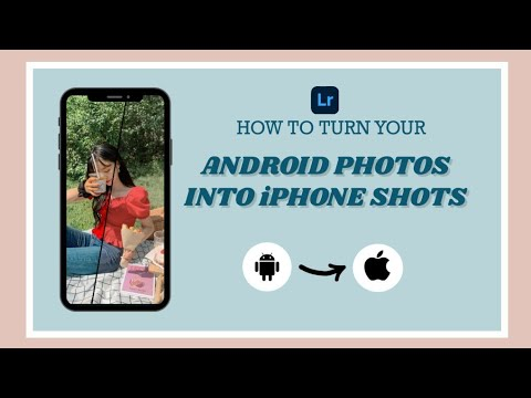 HOW TO MAKE YOUR ANDROID CAMERA LOOK LIKE AN IPHONE