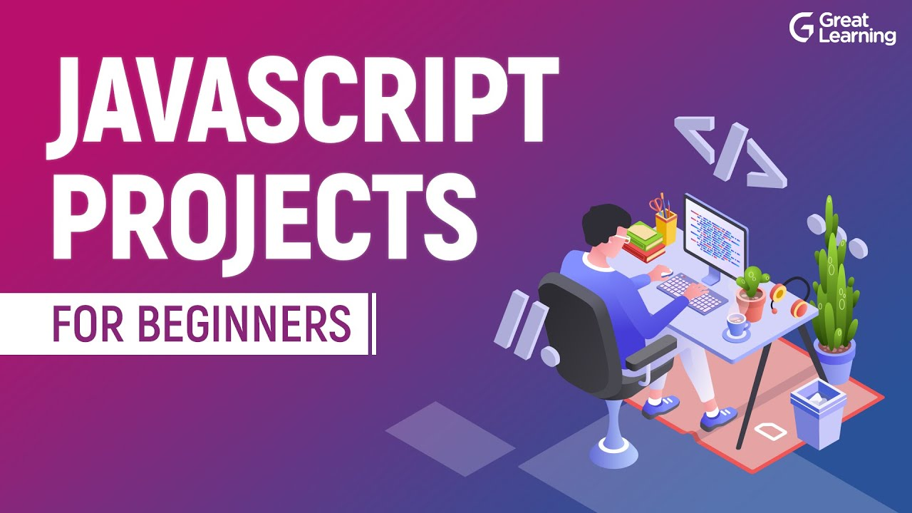 JavaScript Projects for Beginners  | How to Build your own JavaScript Project ? | Great Learning