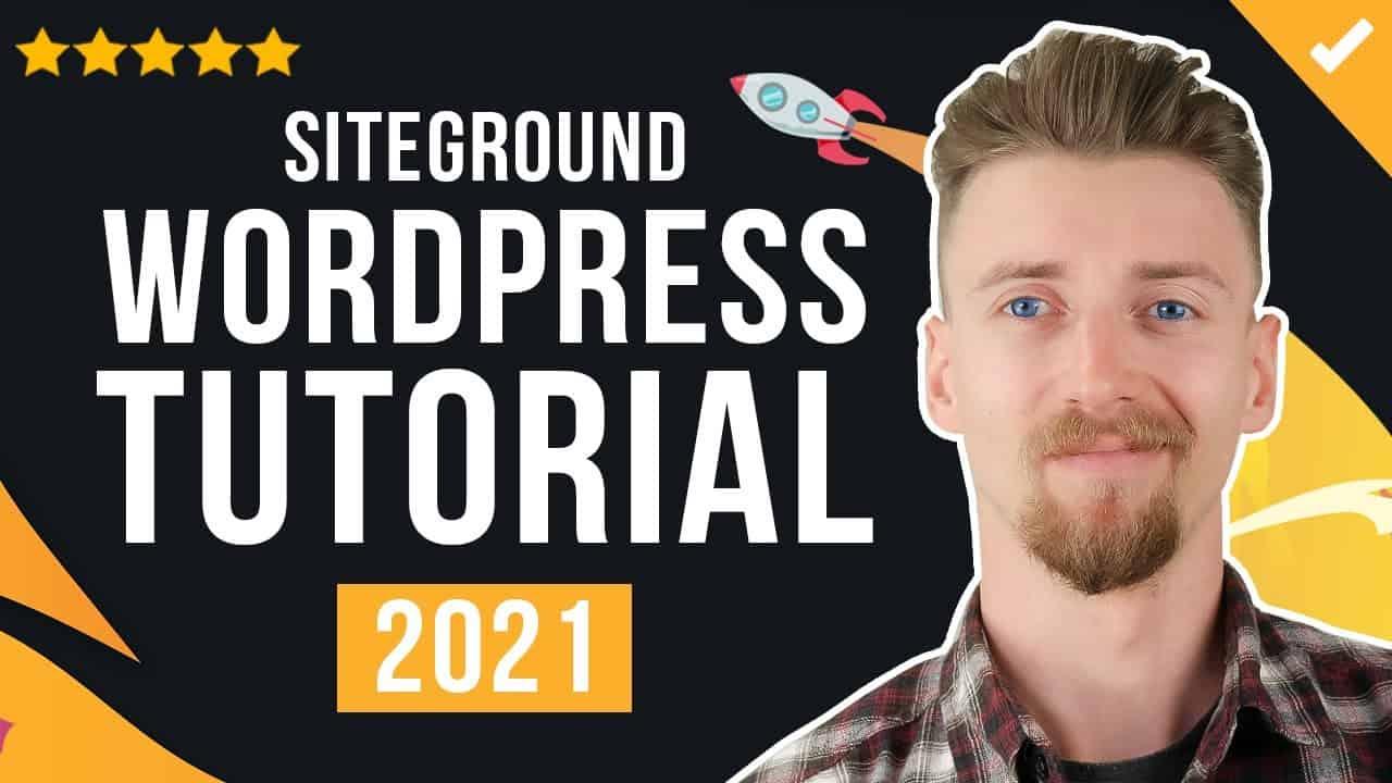 SiteGround WordPress Tutorial - Build & Optimize Your Website! [2021]