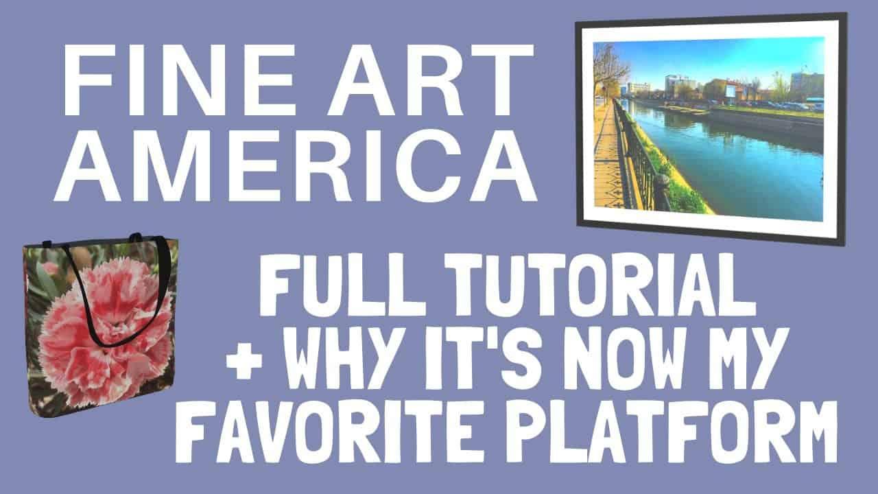 Why Fine Art America is my Favorite Print on Demand Platform (Full FAA Tutorial)
