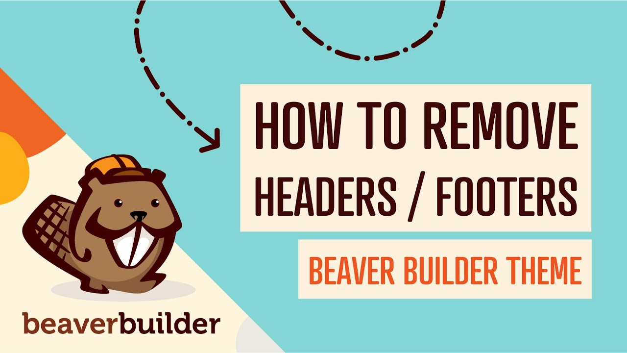 Beaver Builder Theme Tutorial: How to Remove Headers and Footers From Your WordPress Website