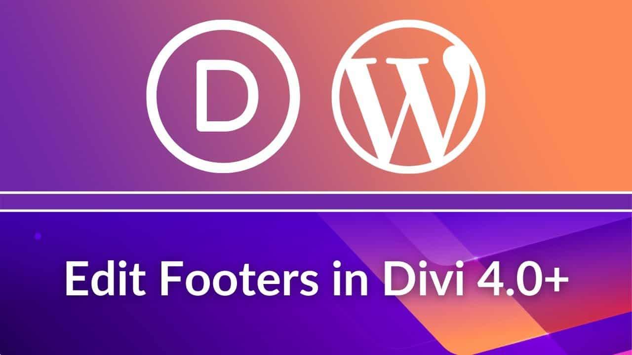 Divi Theme Tutorial: Divi Footer Customization & Editing