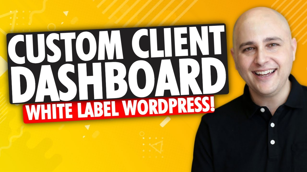 How To White Label The WordPress Admin Area - Custom Client Dashboard