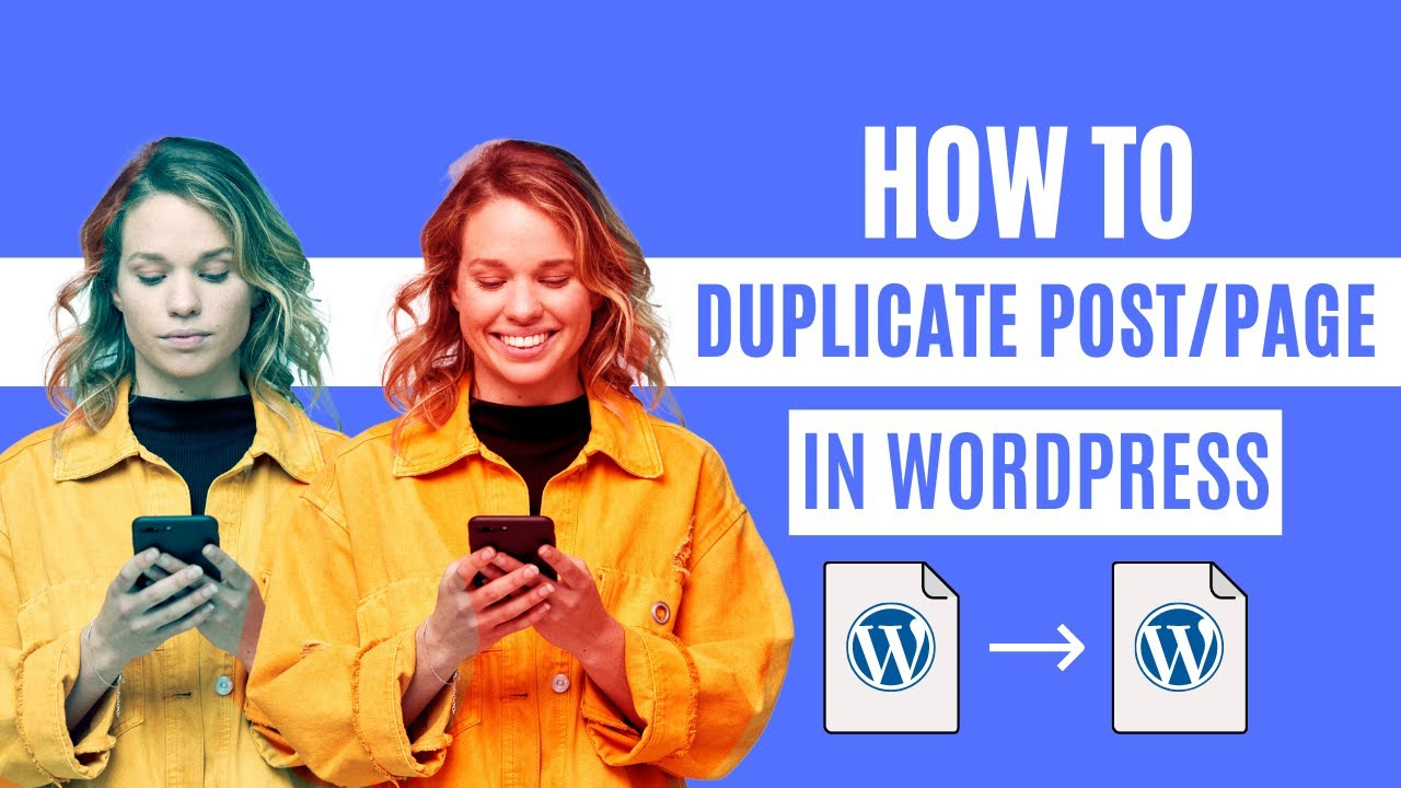 How to Duplicate a WordPress Page or Post with a Single Click