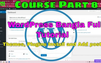 WordPress For Beginners – How to install new theme, add plugin, add new post in WordPress. WordPress Bangla tutorial 2021