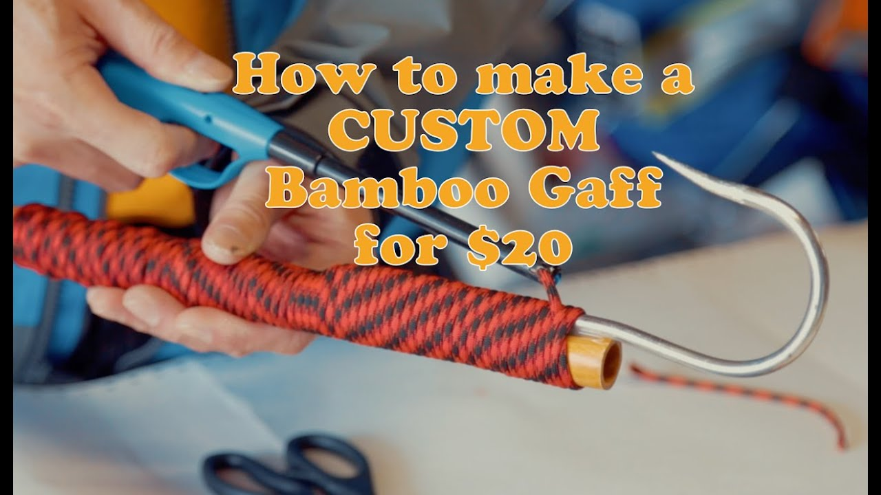 How to make a CUSTOM BAMBOO gaff | FOR $20 dollars
