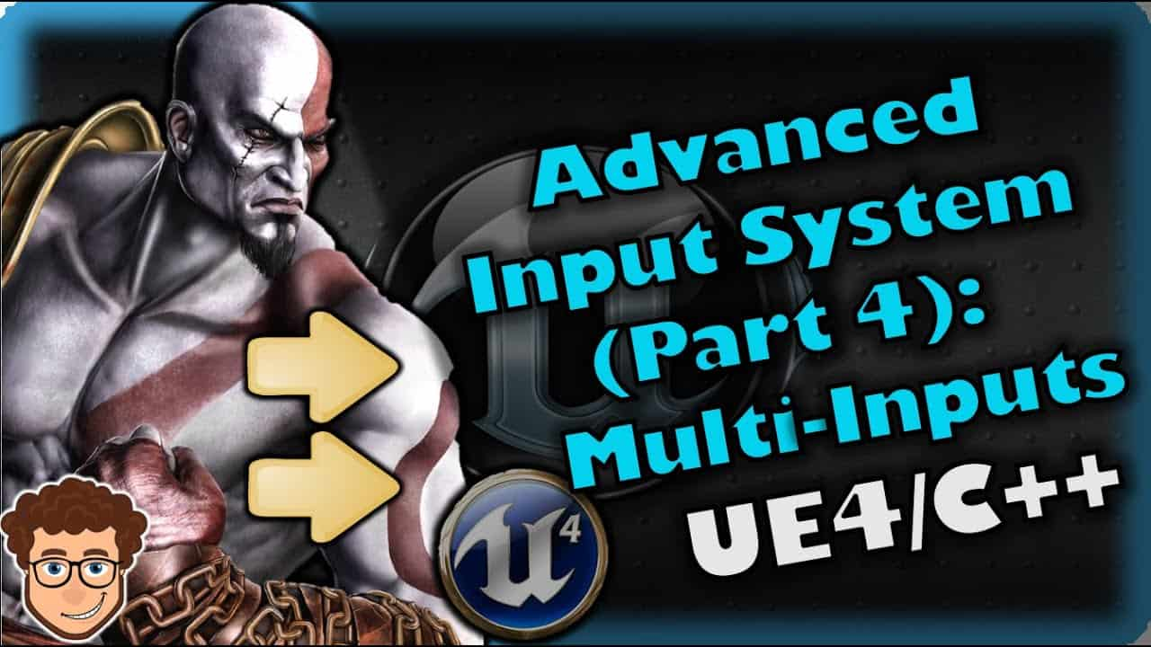 Advanced Input System (Part 4) | How To Make YOUR OWN Fighting Game! | UE4 and C++ Tutorial, Part 67