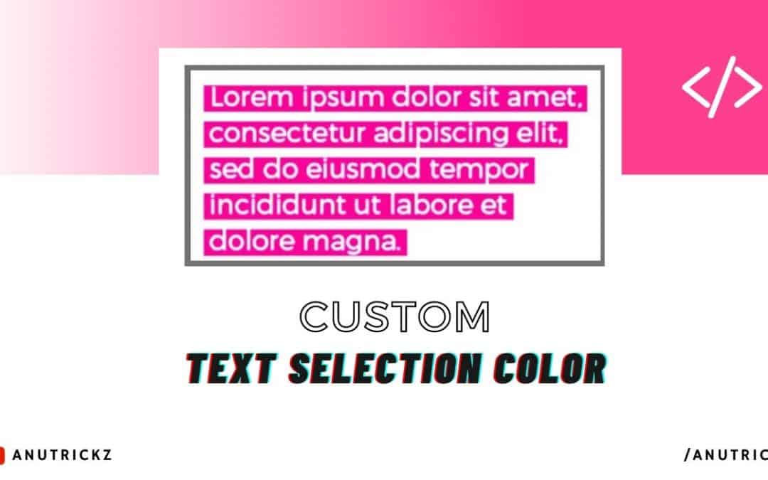 How to Set Custom Text Selection background using pure css | Change Text Selection Color