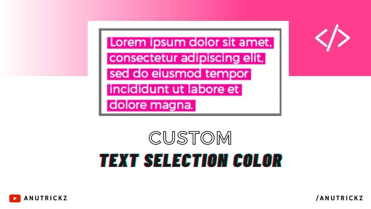 How to Set Custom Text Selection background using pure css   Change Text Selection Color
