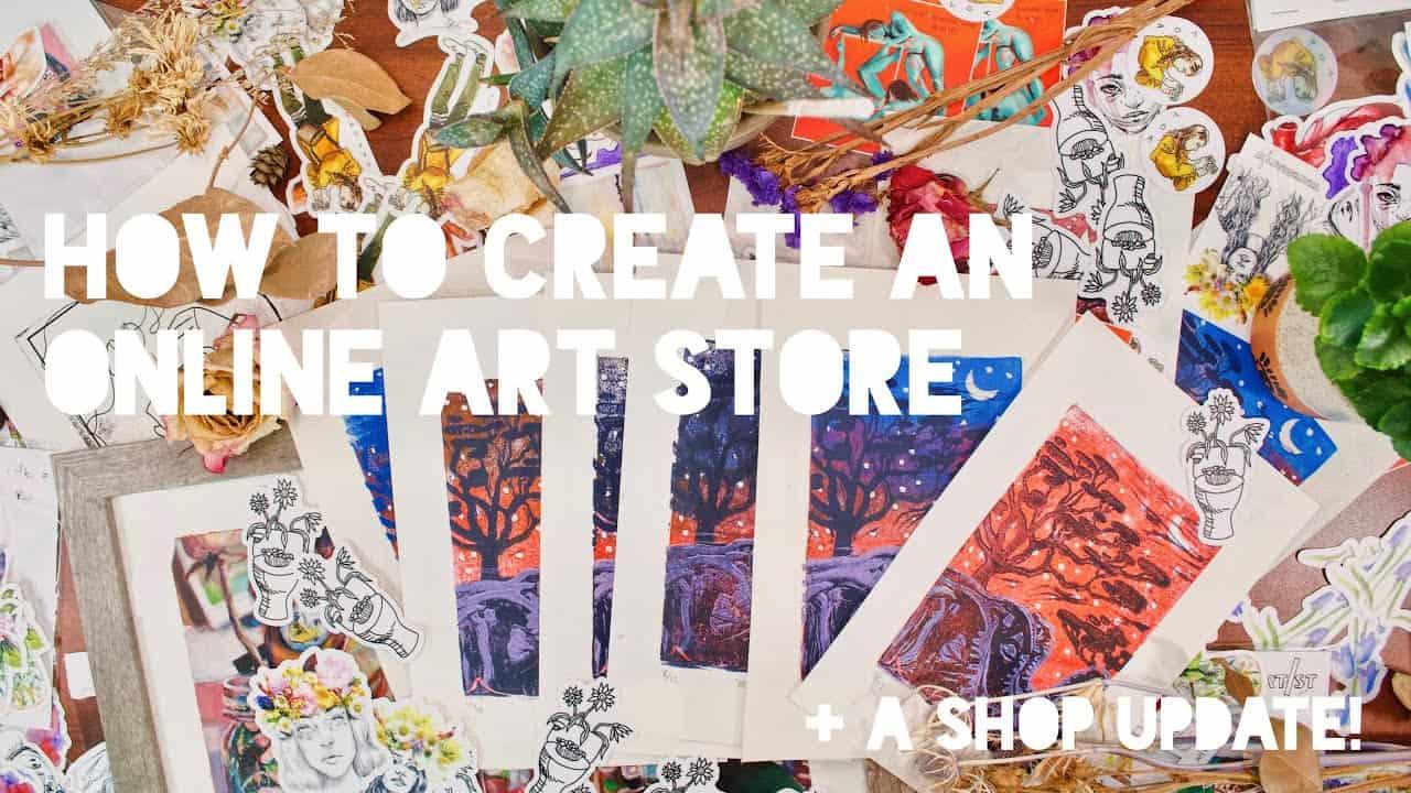 How To Create an Online Art Store | Artist Website Tutorial + SHOP UPDATE