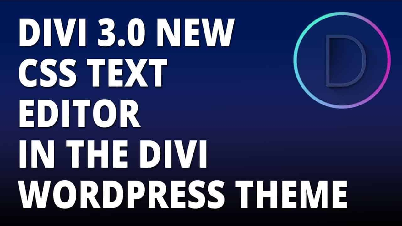 Divi 3 0 New CSS Text Editor in the Divi WordPress theme
